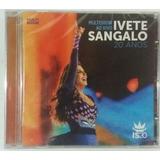 Cd Ivete Sangalo Multishow 20 Anos [novo Lacrado]